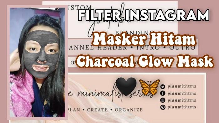 Filter IG Masker Charcoal Inilah Cara Mendapatkannya